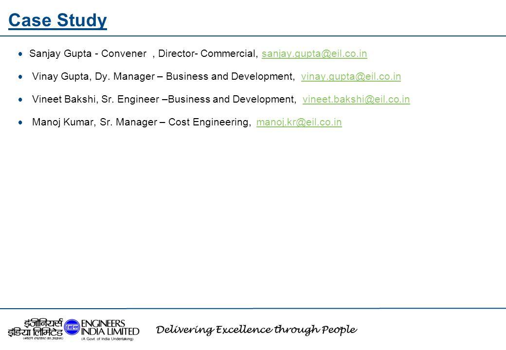 Case Study Sanjay Gupta - Convener , Director- Commercial, sanjay.gupta@eil.co.in.