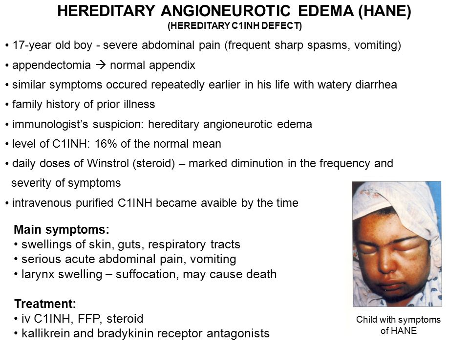 HEREDITARY ANGIONEUROTIC EDEMA (HANE) (HEREDITARY C1INH DEFECT)