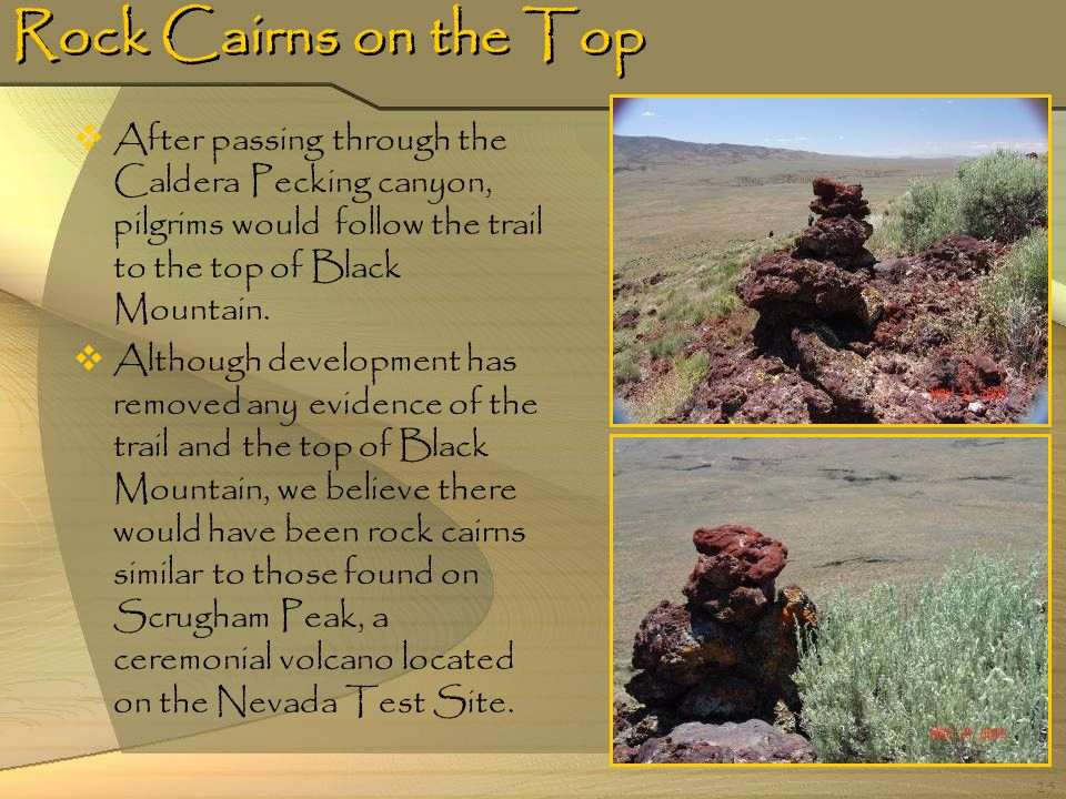 Rock Cairns on the Top After passing through the Caldera Pecking canyon, pilgrims would follow the trail to the top of Black Mountain.