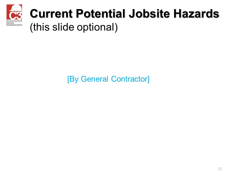 Current Potential Jobsite Hazards (this slide optional)