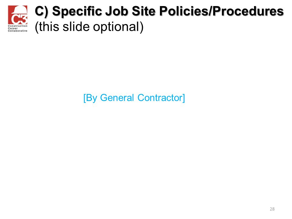 C) Specific Job Site Policies/Procedures (this slide optional)