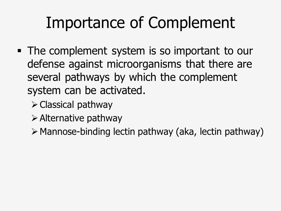 Importance of Complement