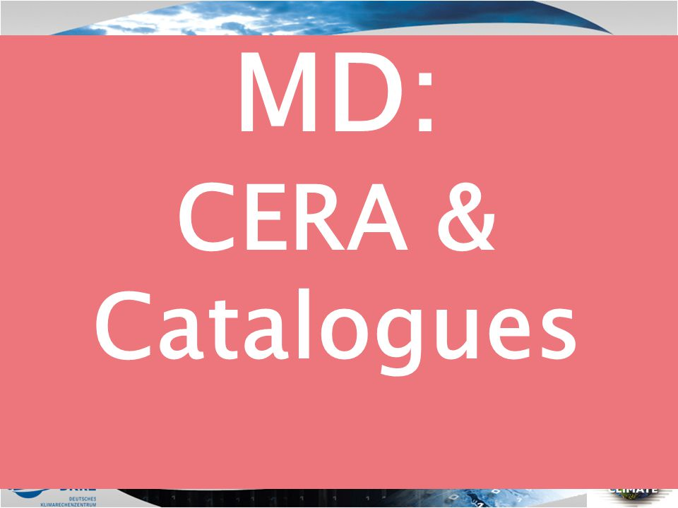 MD: CERA & Catalogues