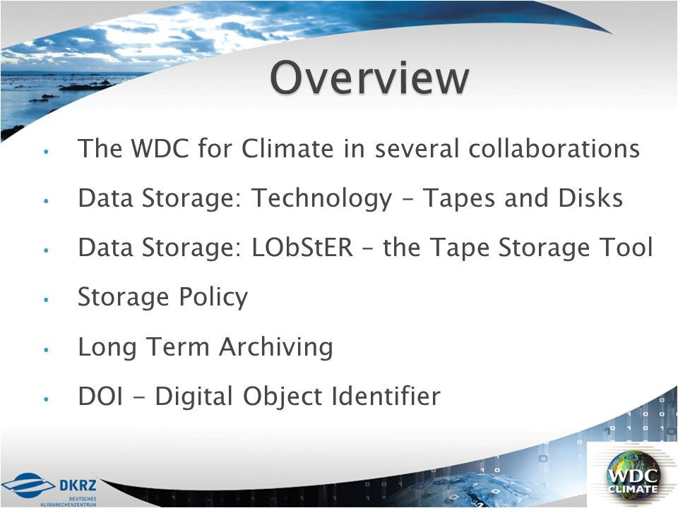 Overview The WDC for Climate in several collaborations