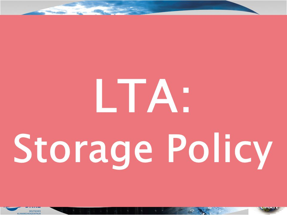 LTA: Storage Policy
