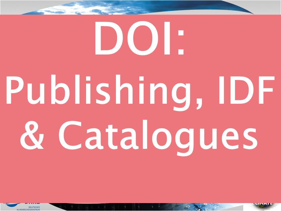 DOI: Publishing, IDF & Catalogues