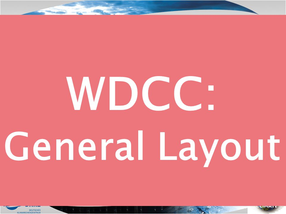 WDCC: General Layout