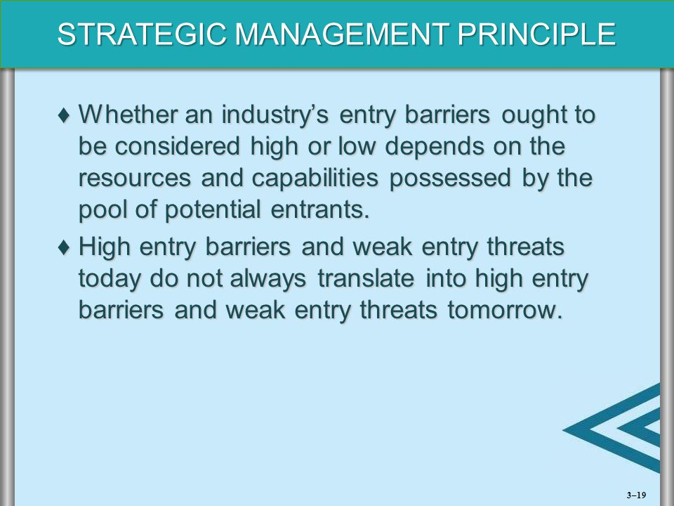 Whether an industry's entry barriers ought to be considered high or low depends on the resources and capabilities possessed by the pool of potential entrants.