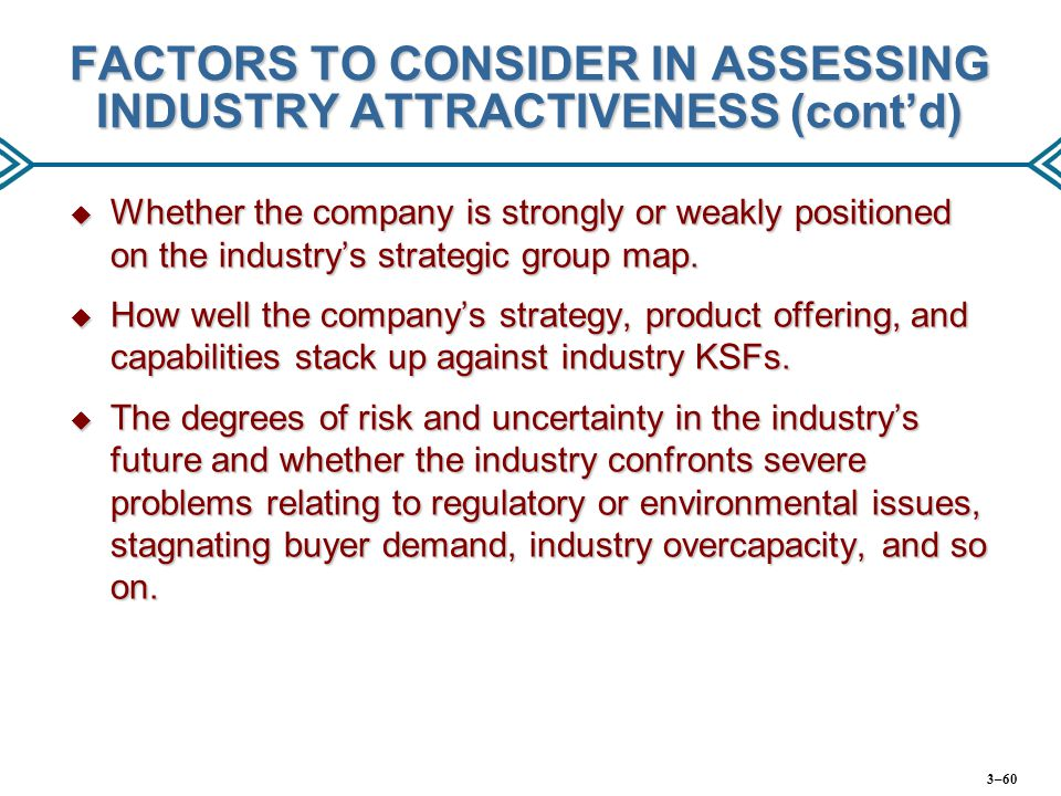 FACTORS TO CONSIDER IN ASSESSING INDUSTRY ATTRACTIVENESS (cont'd)