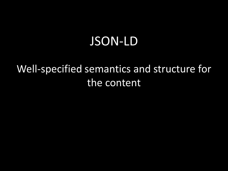 Well-specified semantics and structure for the content