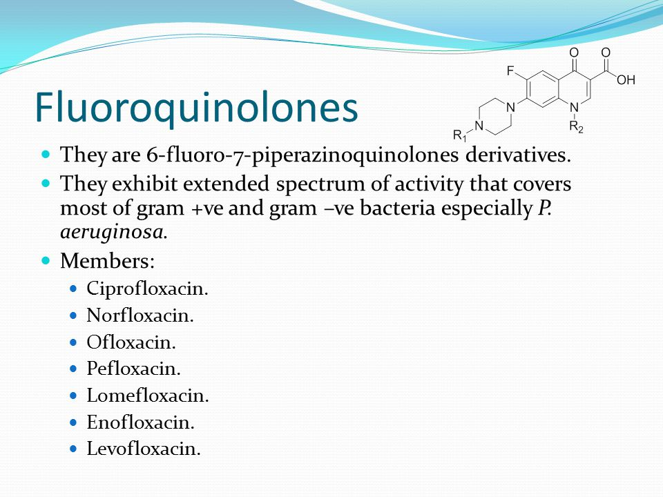 Fluoroquinolones They are 6-fluoro-7-piperazinoquinolones derivatives.