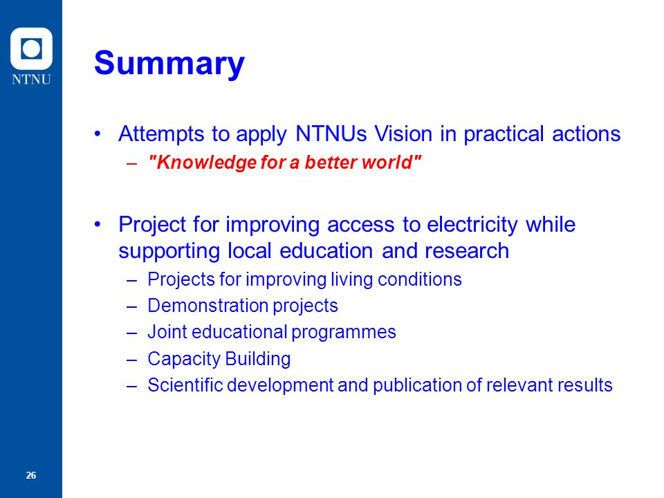 Summary Attempts to apply NTNUs Vision in practical actions