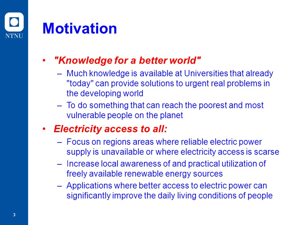 Motivation Knowledge for a better world Electricity access to all: