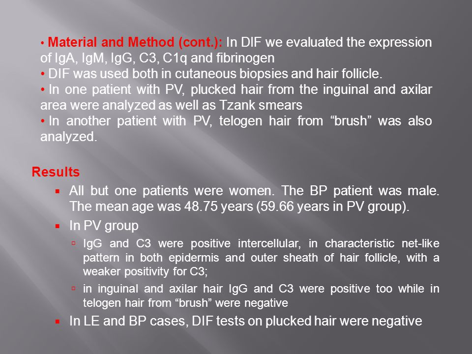 DIF was used both in cutaneous biopsies and hair follicle.