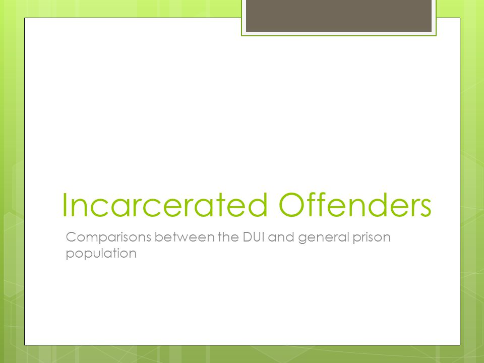 Incarcerated Offenders