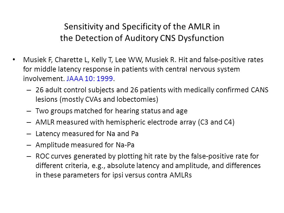 Sensitivity and Specificity of the AMLR in the Detection of Auditory CNS Dysfunction