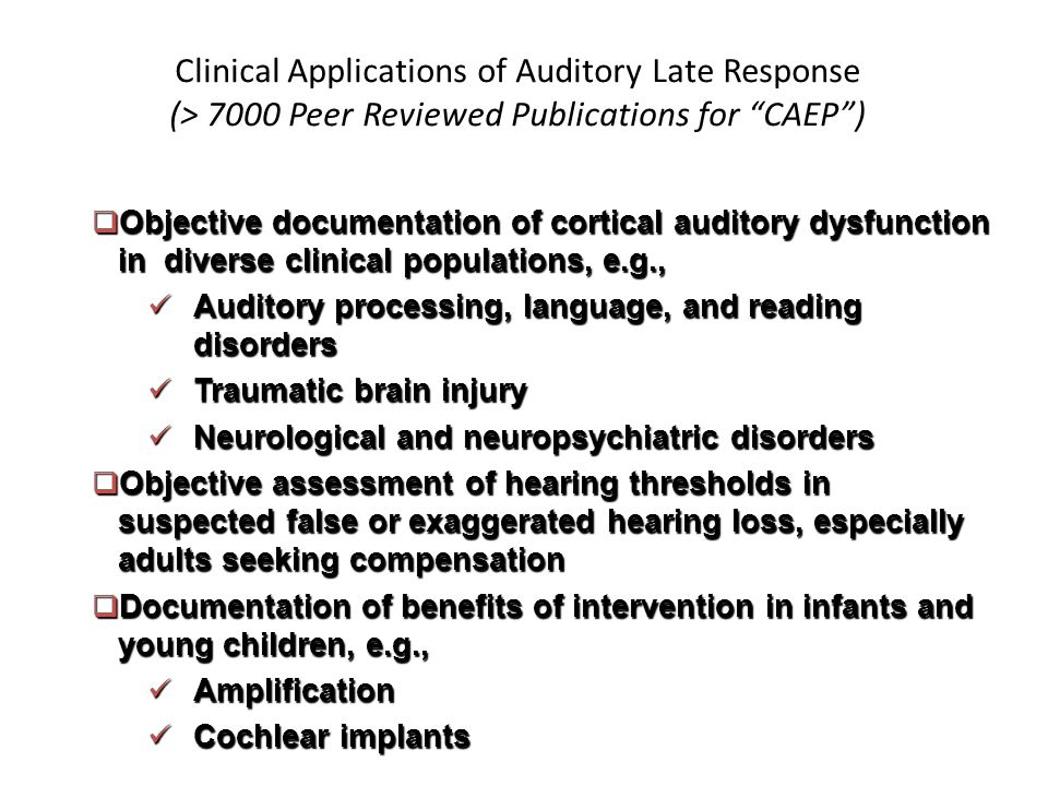 Clinical Applications of Auditory Late Response (> 7000 Peer Reviewed Publications for CAEP )