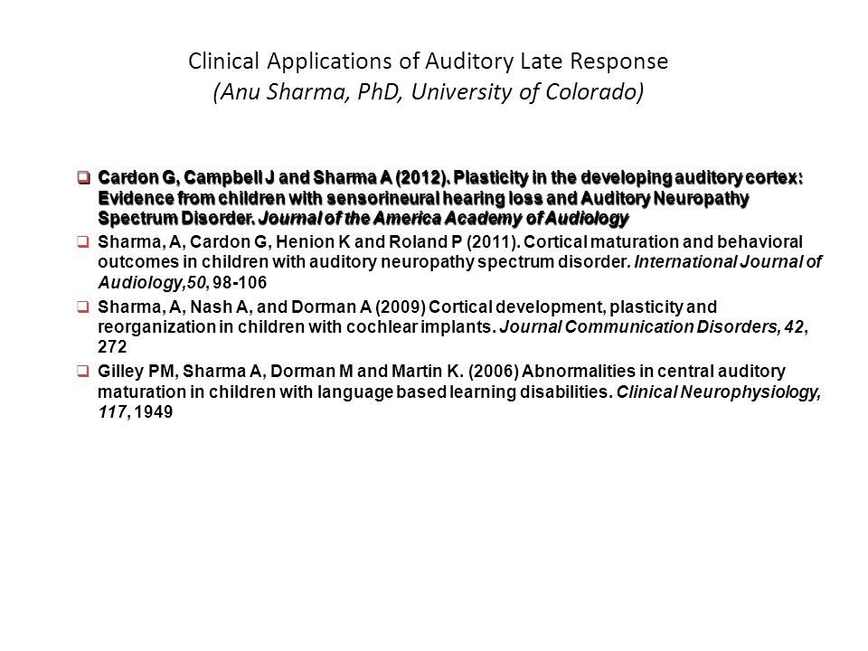 Clinical Applications of Auditory Late Response (Anu Sharma, PhD, University of Colorado)