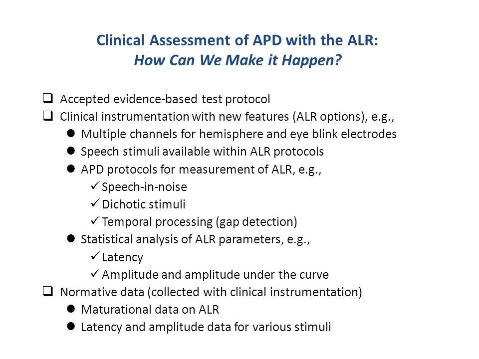 Clinical Assessment of APD with the ALR: How Can We Make it Happen