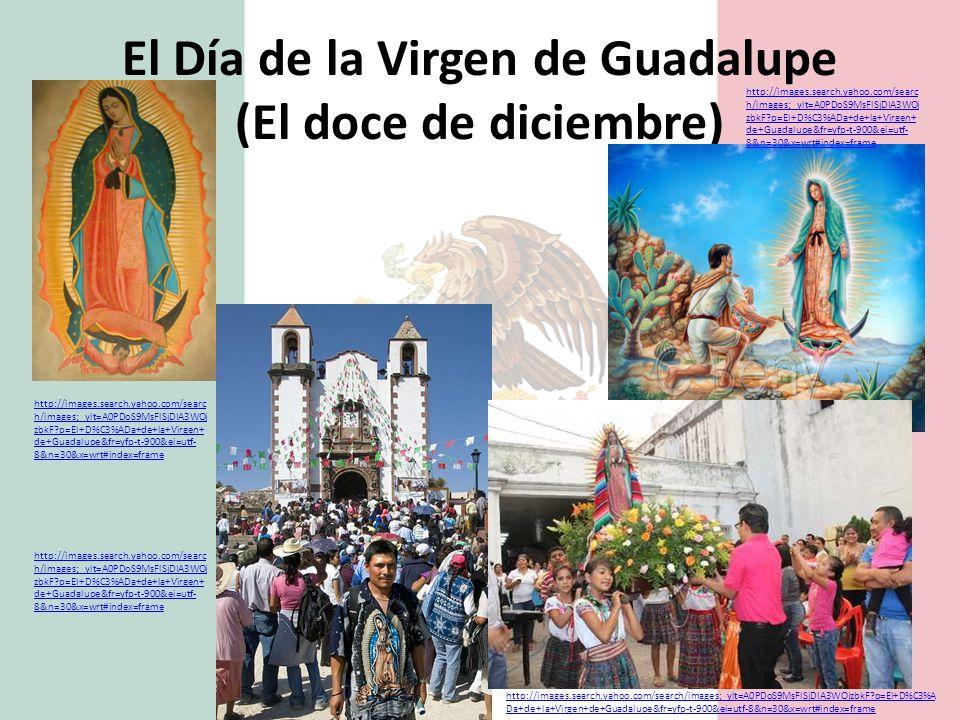 El Día de la Virgen de Guadalupe (El doce de diciembre)
