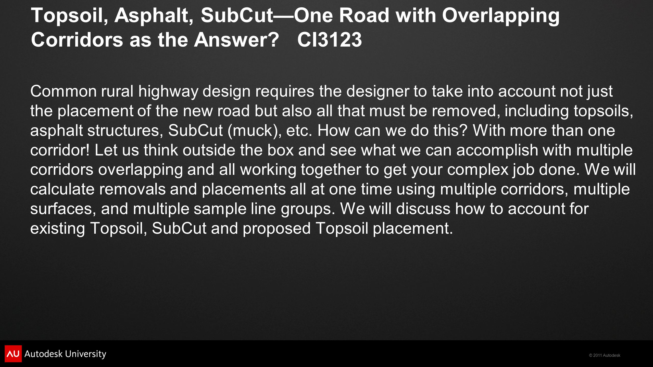 Topsoil, Asphalt, SubCut—One Road with Overlapping Corridors as the Answer CI3123