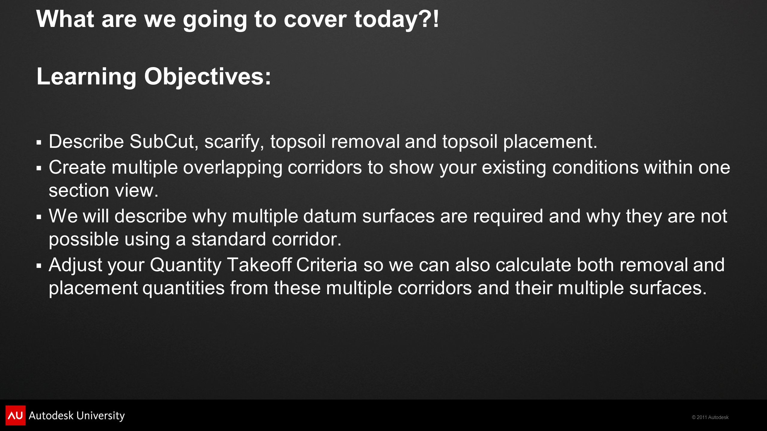 What are we going to cover today ! Learning Objectives: