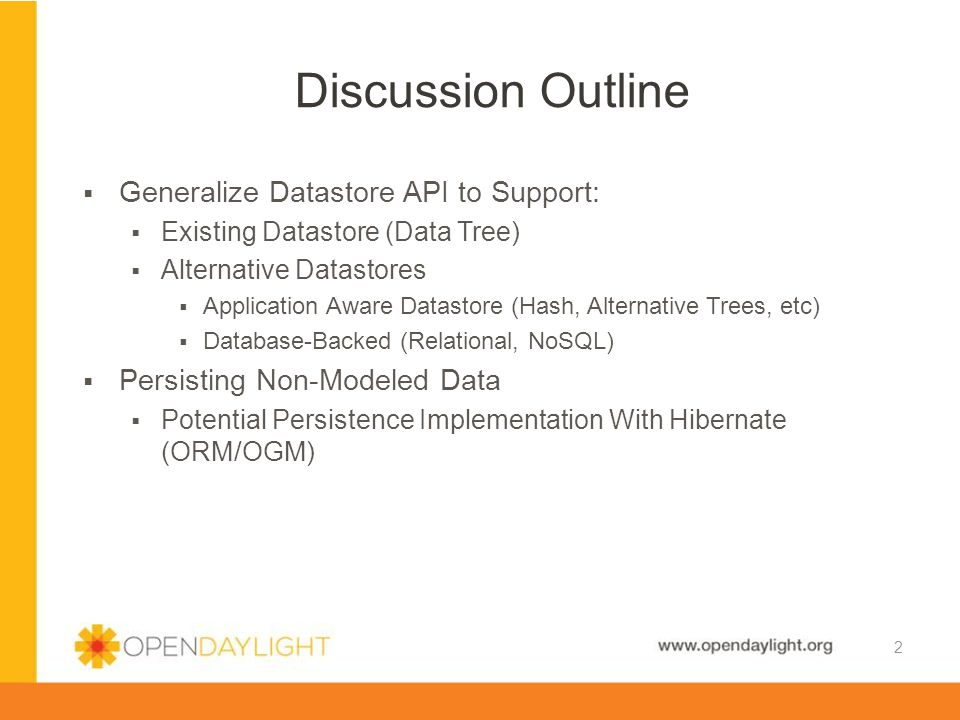 Discussion Outline Generalize Datastore API to Support: