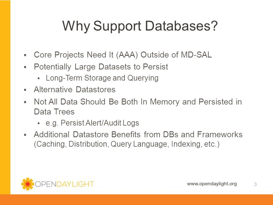 Why Support Databases Core Projects Need It (AAA) Outside of MD-SAL