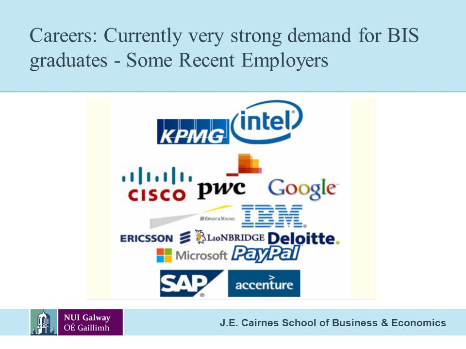Careers: Currently very strong demand for BIS graduates - Some Recent Employers