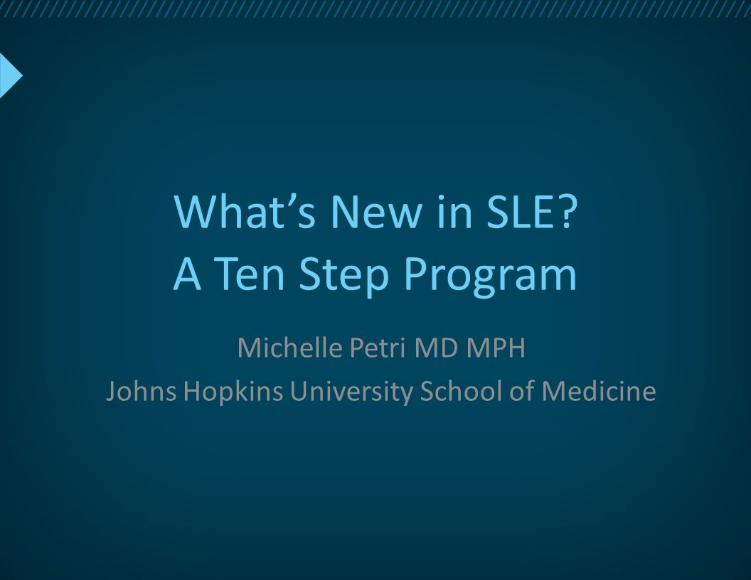 What's New in SLE A Ten Step Program
