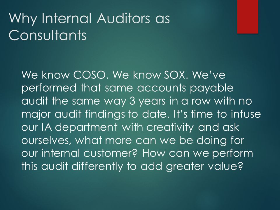Why Internal Auditors as Consultants