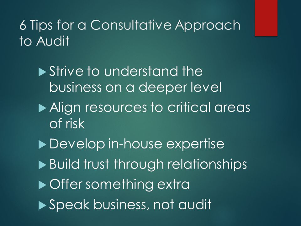 6 Tips for a Consultative Approach to Audit