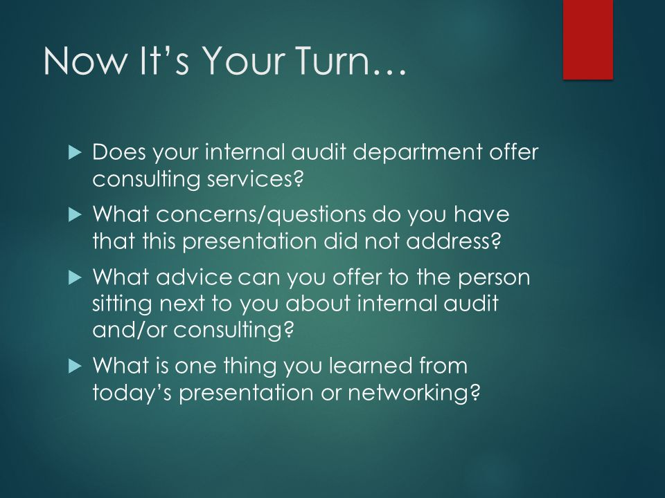 Now It's Your Turn… Does your internal audit department offer consulting services