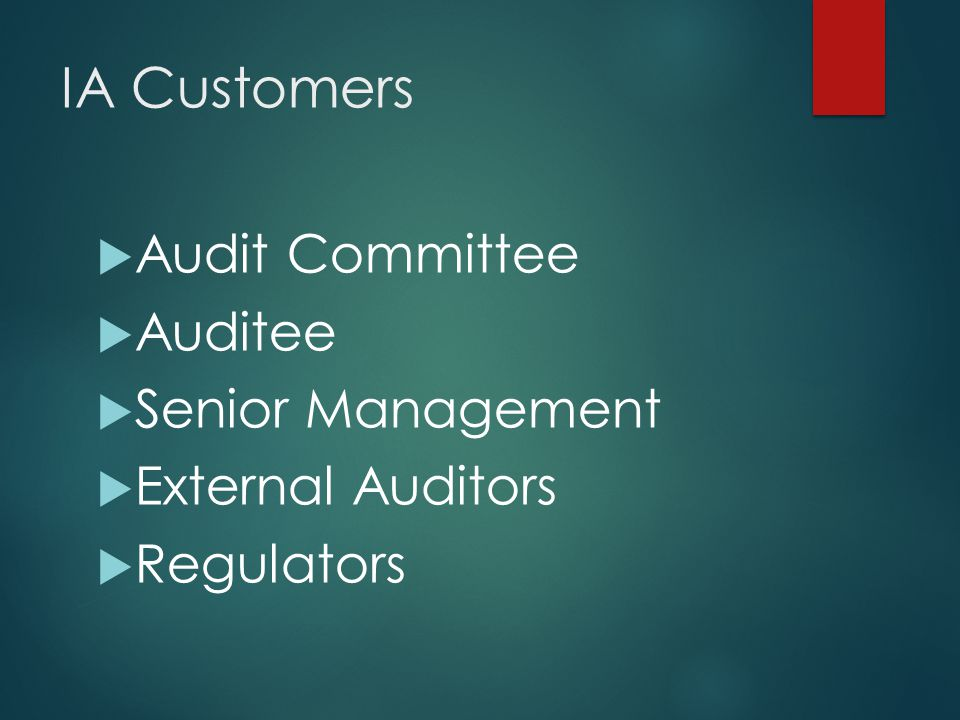 IA Customers Audit Committee Auditee Senior Management