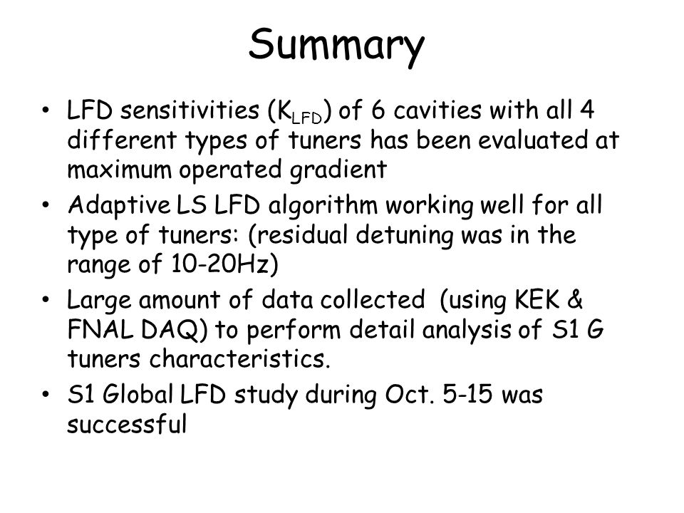 Summary LFD sensitivities (KLFD) of 6 cavities with all 4 different types of tuners has been evaluated at maximum operated gradient.