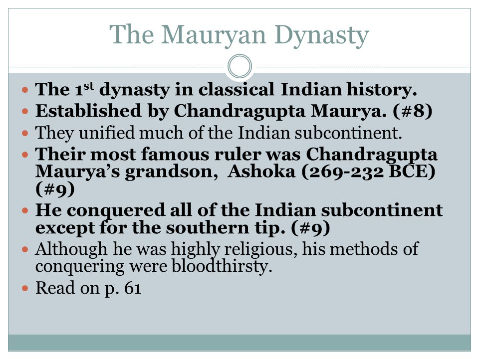 The Mauryan Dynasty The 1st dynasty in classical Indian history.