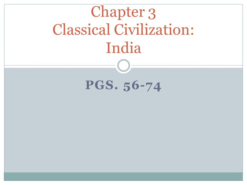 Chapter 3 Classical Civilization: India