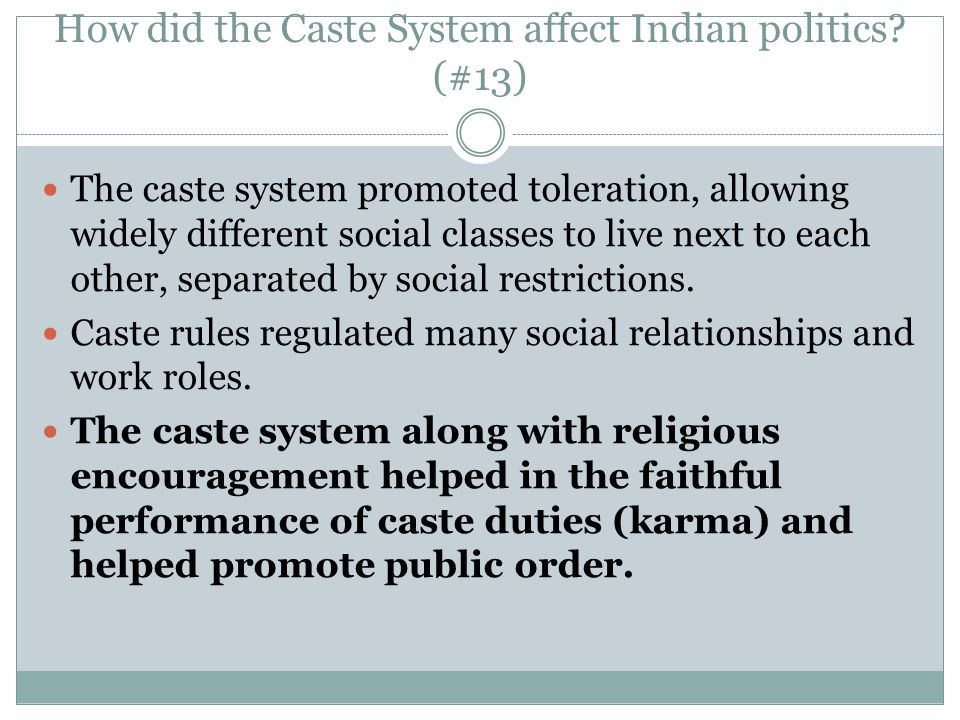 How did the Caste System affect Indian politics (#13)