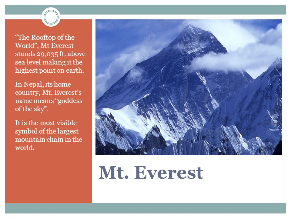 The Rooftop of the World , Mt Everest stands 29,035 ft