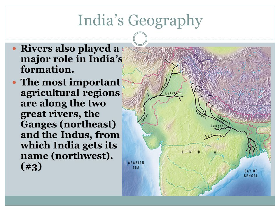 India's Geography Rivers also played a major role in India's formation.