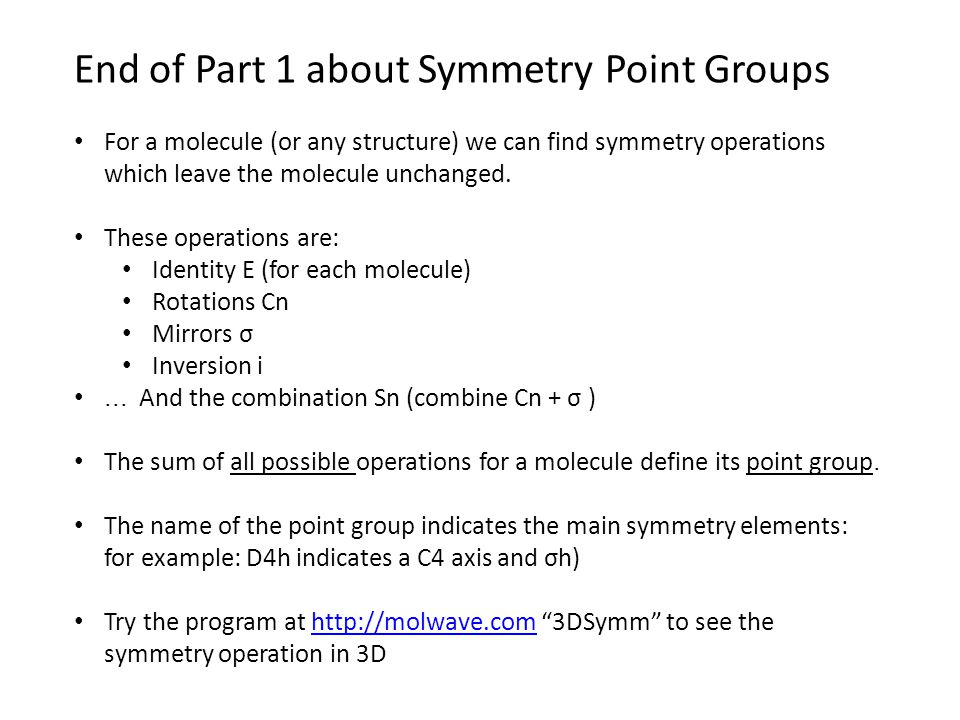 End of Part 1 about Symmetry Point Groups