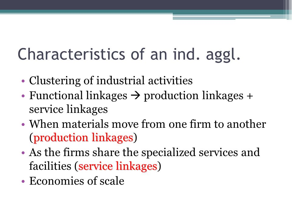 Characteristics of an ind. aggl.