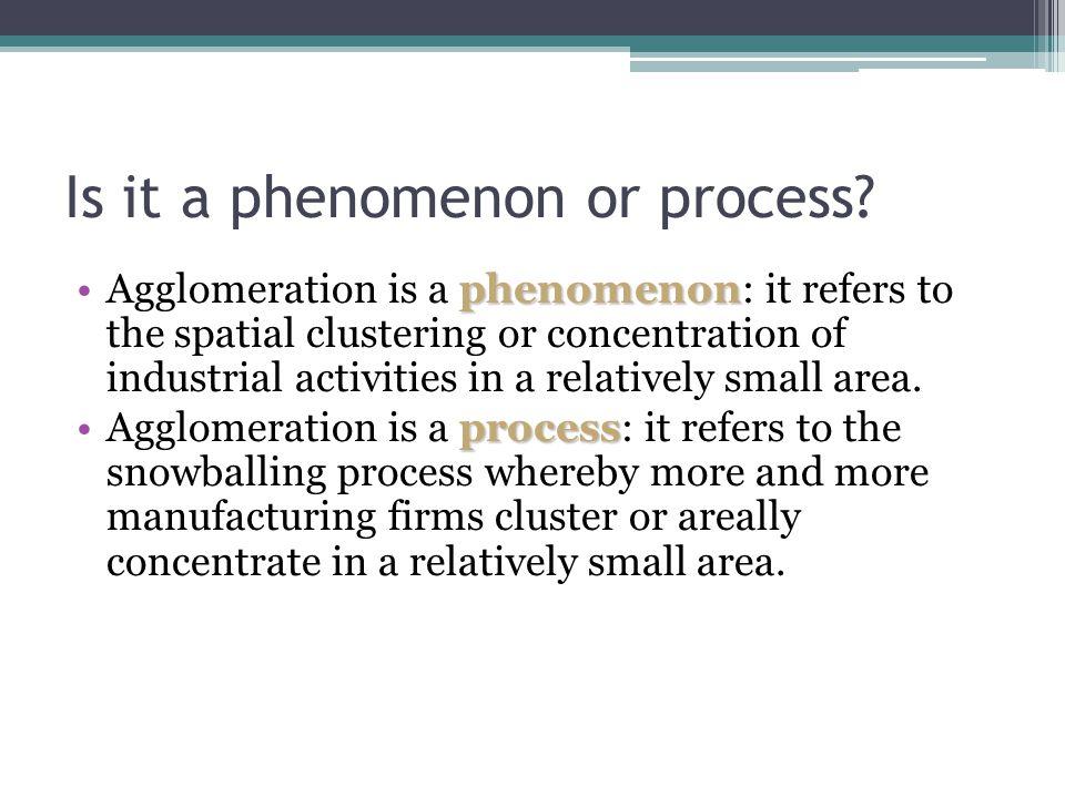 Is it a phenomenon or process