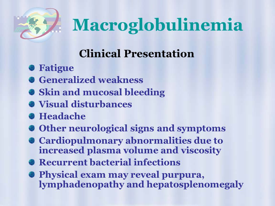 Macroglobulinemia Clinical Presentation Fatigue Generalized weakness