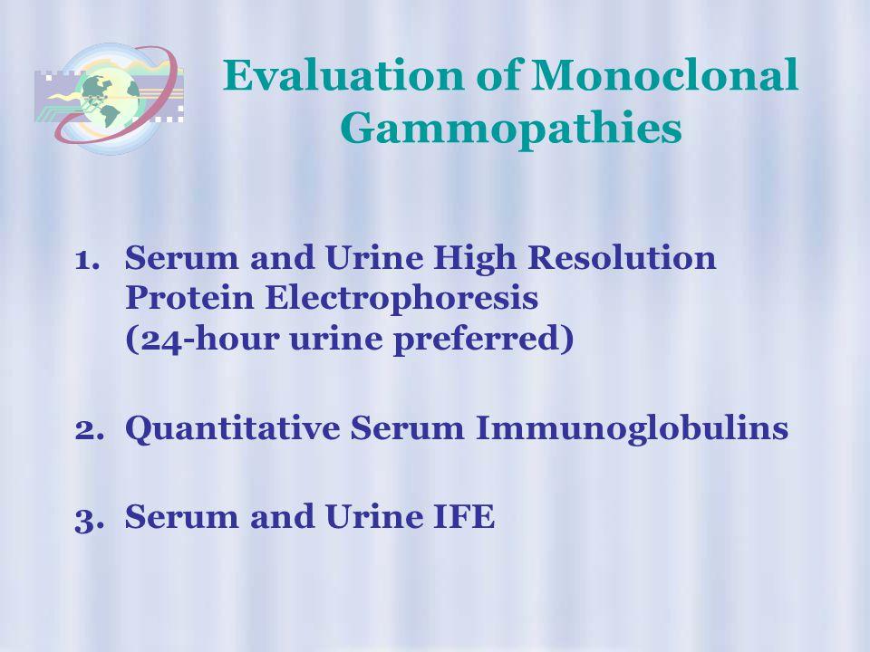 Evaluation of Monoclonal Gammopathies