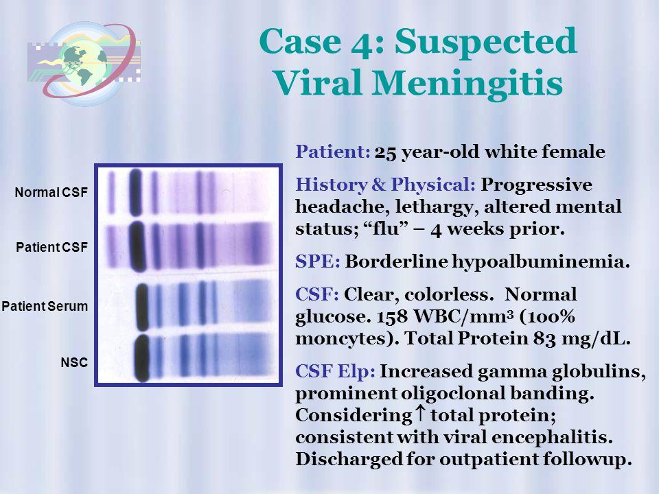 Case 4: Suspected Viral Meningitis