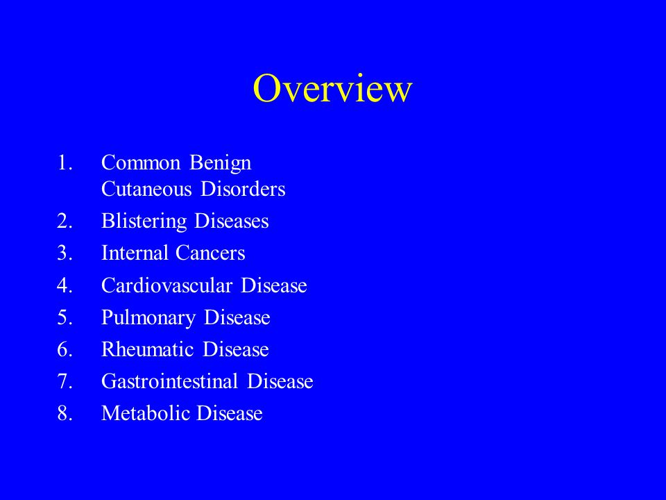 Overview Common Benign Cutaneous Disorders Blistering Diseases