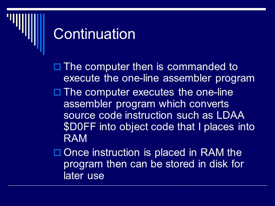 Continuation The computer then is commanded to execute the one-line assembler program.