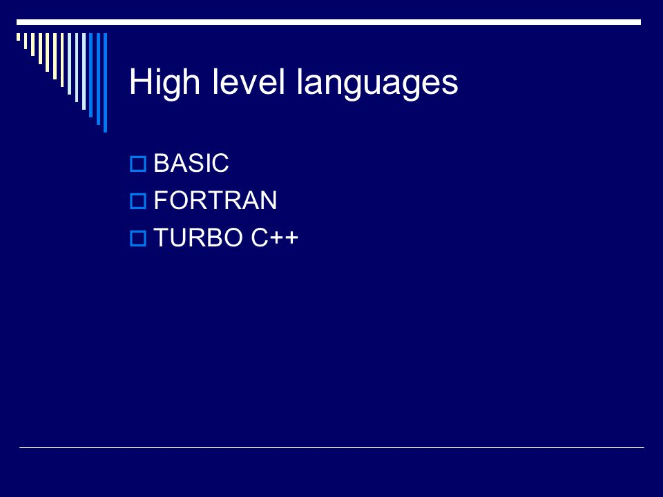 High level languages BASIC FORTRAN TURBO C++