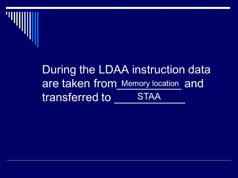 During the LDAA instruction data are taken from__________ and transferred to ___________
